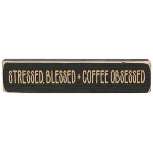 Stressed, Blessed + Coffee Obsessed Engraved Block  - # 1016