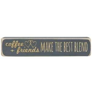 Coffee + Friends Make the Best Blend Engraved Block - # 1017