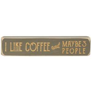 I Like Coffee and Maybe 3 People Engraved Block - # 1018