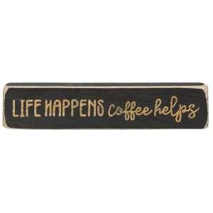 Life Happens Coffee Helps Engraved Block - # 1019