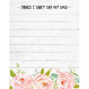 Things I Can't Say Out Loud Notepad - # 50045