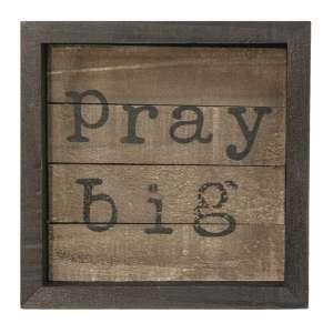 Pray Big Slat Sign #35127