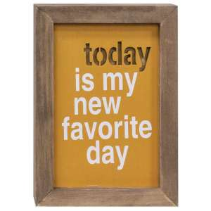 Today Is My New Favorite Day Framed Cutout Sign #34863