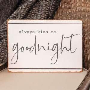 #65156 Always Kiss me Goodnight Metal Sign