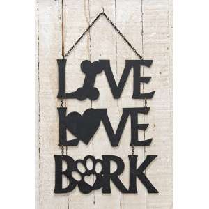 Live Love Bark Hanging Metal Sign #65180